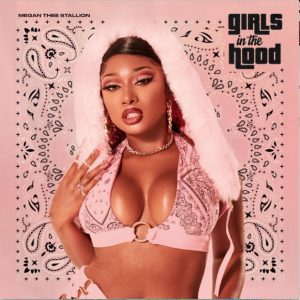 Megan Thee Stallion Girls in the Hood Mp3 Download Audio 320kbps Music
