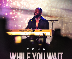 Tank While You Wait – EP Album Zip File Mp3 Download