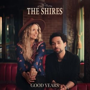 The Shires Good Years Album Zip File Mp3 Download