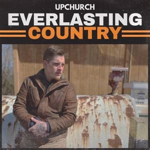 Upchurch Everlasting Country Album Zip File Mp3 Download