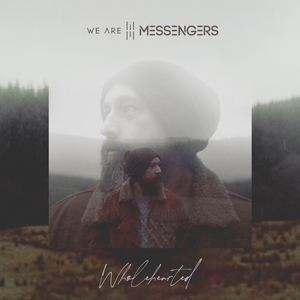 We Are Messengers Wholehearted Album Zip File Mp3 Download