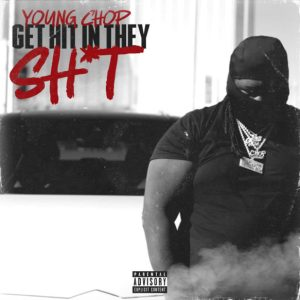 Young Chop Get Hit In They Shit Mp3 Download